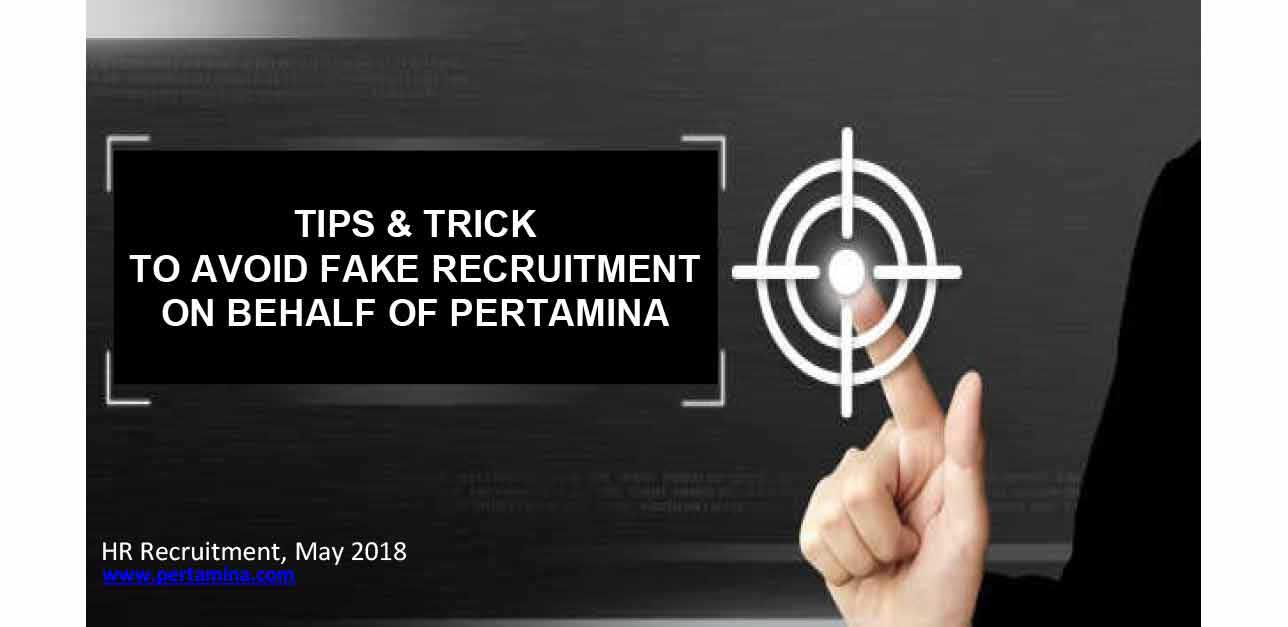 Tips and Trick to avoid fake recruitment on behalf of PERTAMINA